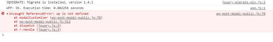 Error Uncaught ReferenceError: wp is not defined wp-post-modal-public.js:70